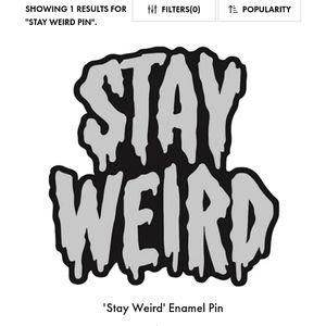 STAY WEIRD Enamel & Metal Pin